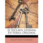 【预订】El Esclavo: Leyenda En Verso, Original 9781149108239