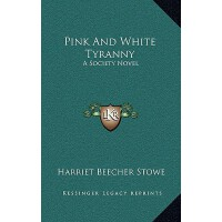 【�A�】Pink and White Tyranny: A Society Novel 9781163859117