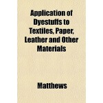 【预订】Application of Dyestuffs to Textiles, Paper, Leather an