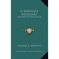 【�A�】Is Marriage Necessary: Memoirs of a Reno Judge 978116448
