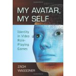 My Avatar, My Self: Identity in Video Role-Playing Games [I
