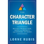 The Character Triangle - Build Character, Have an Impact, a