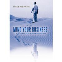 【预订】Mind Your Business: Thoughts for Entrepreneurs