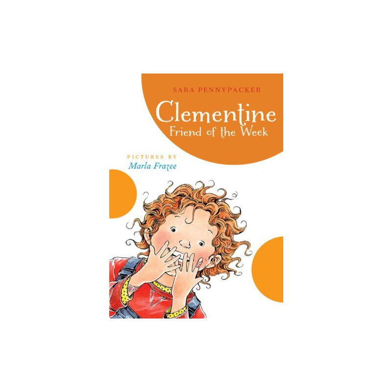 Clementine, Friend of the Week (A Clementine Book) [ISBN: 978-1423115601] 美国发货无法退货,约五到八周到货