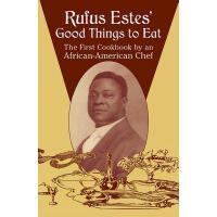 【预订】Rufus Estes' Good Things to Eat The First Cookbook by a