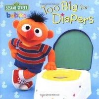 英文原版 芝麻街:告别尿布,学用便盆 Too Big for Diapers (Sesame Street)