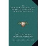 【预订】The Right Pleasant and Goodly History of the Four Sons