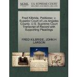 Fred Kilbride, Petitioner, v. Superior Court of Los Angeles