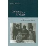 【预订】Cultivating Health: Los Angeles Women and Public Health