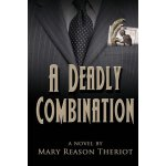 A Deadly Combination [ISBN: 978-1482653311]