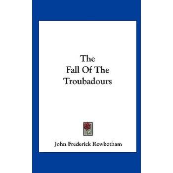 【预订】The Fall of the Troubadours 预订商品,需要1-3个月发货,非质量问题不接受退换货。