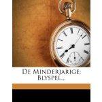 De Minderjarige: Blyspel... (Dutch Edition) [ISBN: 978-1247