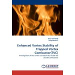 Enhanced Vortex Stability of Trapped Vortex Combustor(TVC):