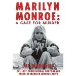 Marilyn Monroe: A Case for Murder [ISBN: 978-1462017553]