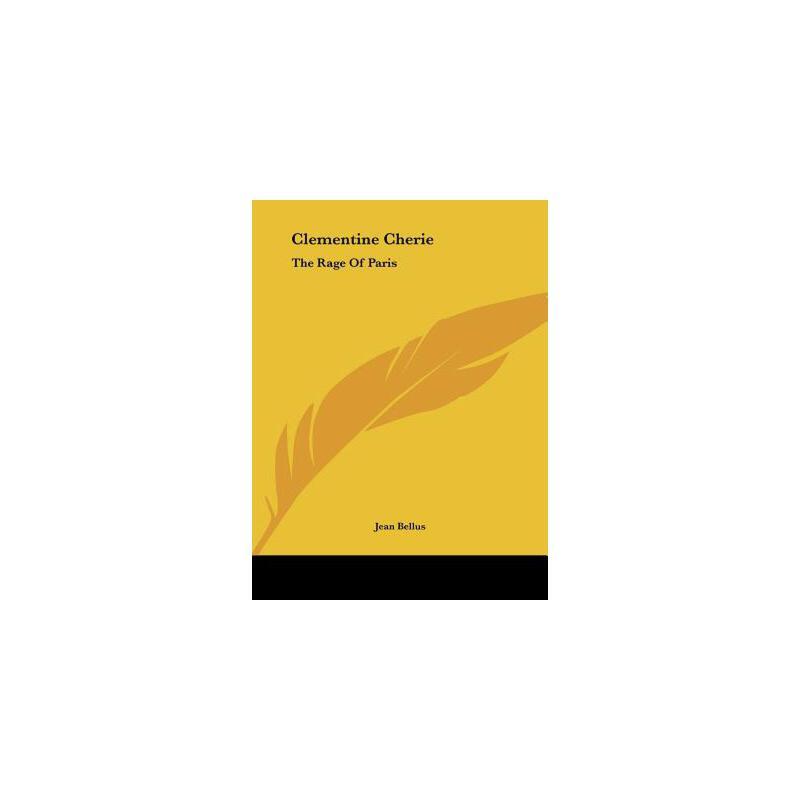 【预订】Clementine Cherie: The Rage of Paris 9781161684629 美国库房发货,通常付款后3-5周到货!