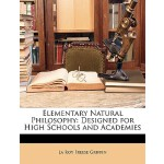 【预订】Elementary Natural Philosophy: Designed for High School