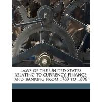 【预订】Laws of the United States Relating to Currency, Finance
