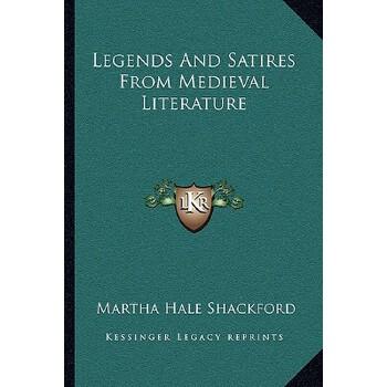 【预订】Legends and Satires from Medieval Literature 9781163086551 美国库房发货,通常付款后3-5周到货!