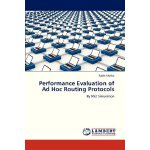 Performance Evaluation of Ad Hoc Routing Protocols: By NS2