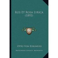 【预订】Ros Et Rosa Lyrica (1893) 9781165751129