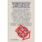 【预订】Britain S Economic Problem: Too Few Producers