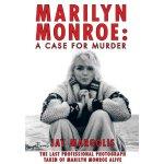 Marilyn Monroe: A Case for Murder [ISBN: 978-1462017560]