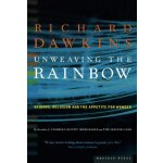 Unweaving the Rainbow: Science, Delusion and the Appetite f