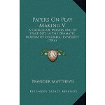【预订】Papers on Play Making V: A Catalog of Models and of Sta