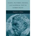 【预订】Names, Proverbs, Riddles, and Material Text in Robert F