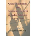 【预订】Crony Capitalism and Economic Growth in Latin America: