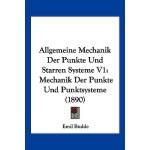 【预订】Allgemeine Mechanik Der Punkte Und Starren Systeme V1: