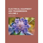 Electrical equipment and transmission Volume 2 [ISBN: 978-1