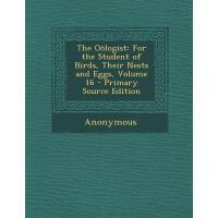 【预订】The Oologist: For the Student of Birds, Their Nests and