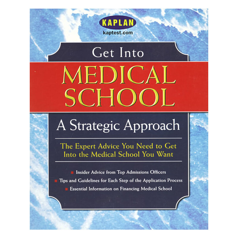 Get Into Medical School : A Strategic Approach
