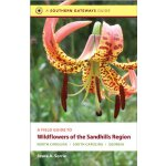 A Field Guide to Wildflowers of the Sandhills Region: North