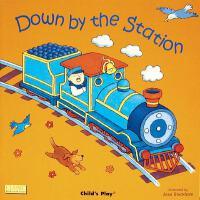 【现货】英文原版 儿歌洞洞书 在车站里 Down by the Station 纸板书无音频 1-3岁适读 廖彩杏书单
