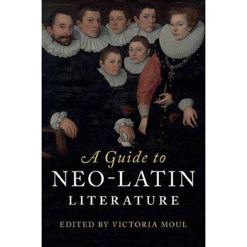 【预订】A Guide to Neo-Latin Literature 9781107029293 美国库房发货,通常付款后3-5周到货!
