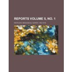 Reports Volume 5, no. 1 [ISBN: 978-1236010360]