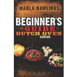 The Beginners Guide to Dutch Oven Cooking [ISBN: 978-088290