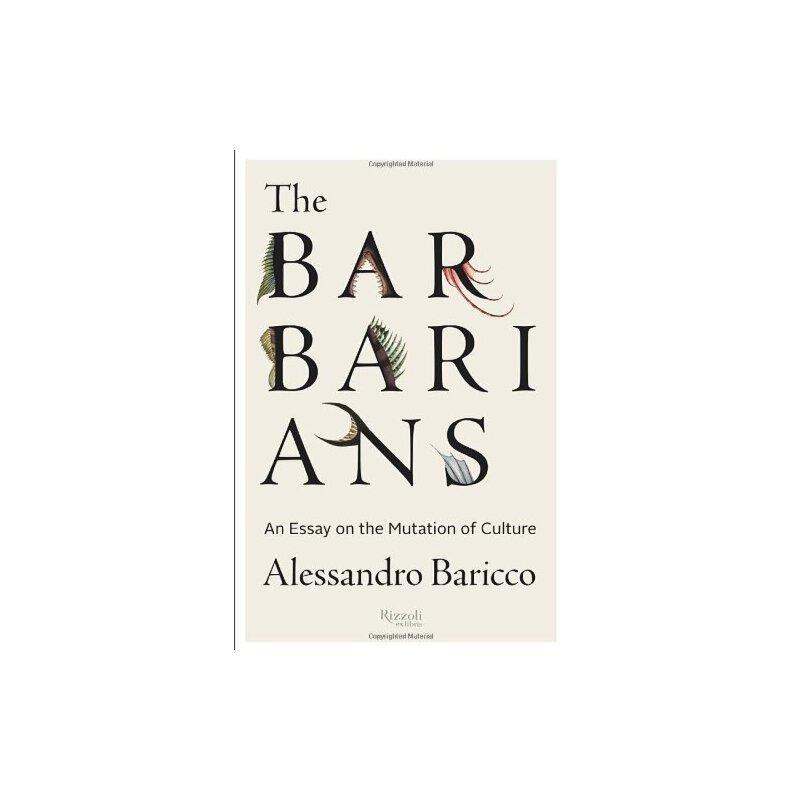 【预订】The Barbarians: An Essay on the Mutation of Culture 美国库房发货,通常付款后3-5周到货!