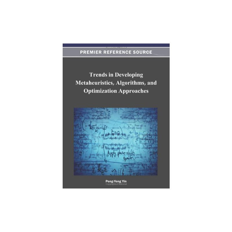 Trends in Developing Metaheuristics, Algorithms, and Optimization Approaches [ISBN: 978-1466621459] 美国发货无法退货,约五到八周到货