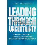 【预订】Leading Through Uncertainty: Emotional Resilience and H