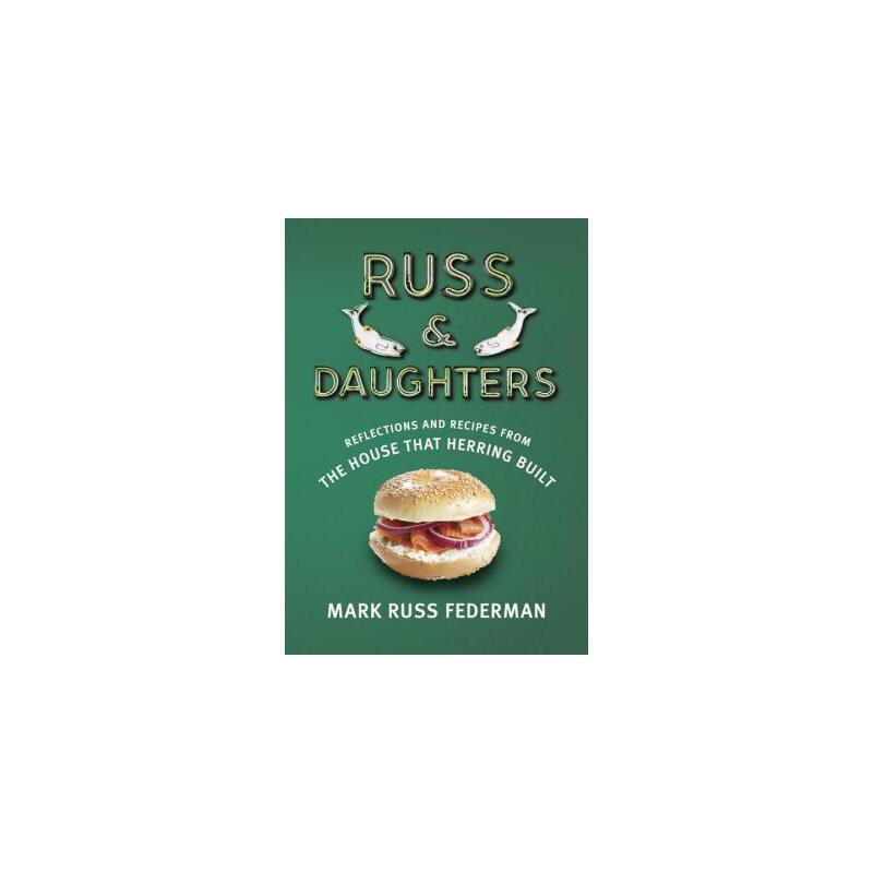 【预订】Russ & Daughters: Reflections and Recipes from the House That Herring Built 美国库房发货,通常付款后3-5周到货!