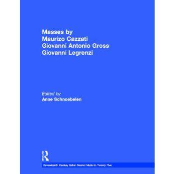 【预订】Masses by Maurizio Cazzati, Giovanni Antonio Grossi, Giovanni Legrenzi 美国库房发货,通常付款后3-5周到货!