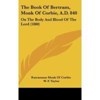 【预订】The Book of Bertram, Monk of Corbie, A.D. 840: On the B