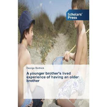 【预订】A Younger Brother's Lived Experience of Having an Older Brother 美国库房发货,通常付款后3-5周到货!