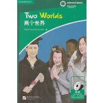 剑桥双语分级阅读 彩绘小说馆(第4级):两个世界(单词要求1900词以上,剑桥PET级别)