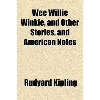 【预订】Wee Willie Winkie, and Other Stories, and American Note
