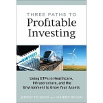 【预订】Three Paths to Profitable Investing: Using ETFs in Heal