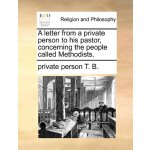 A letter from a private person to his pastor, concerning th